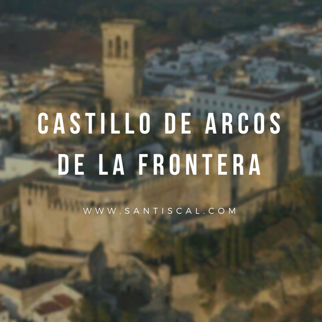 Castillo de Arcos de la Frontera 1 1024x1024 - Castillo de Arcos de la Frontera