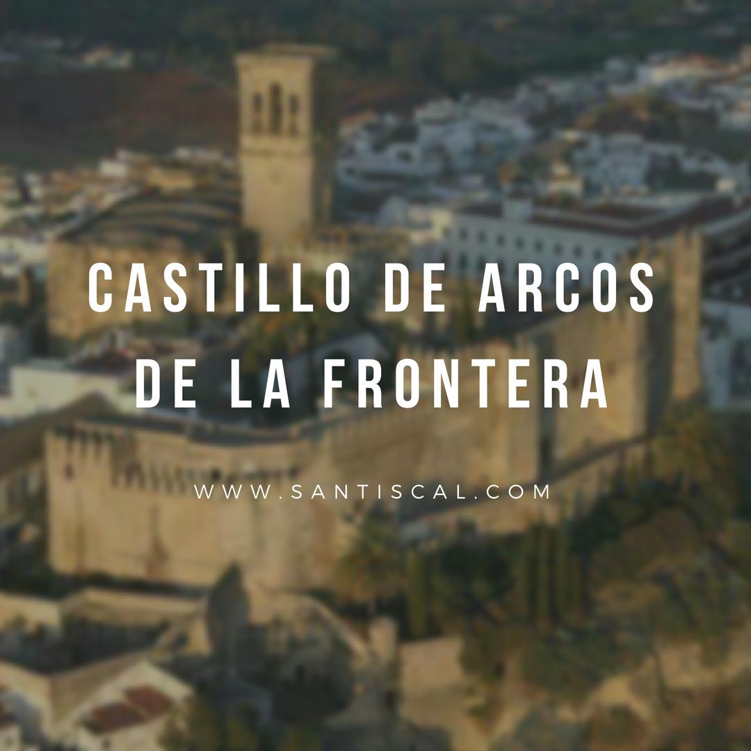 Castillo de Arcos de la Frontera 1 - Castillo de Arcos de la Frontera
