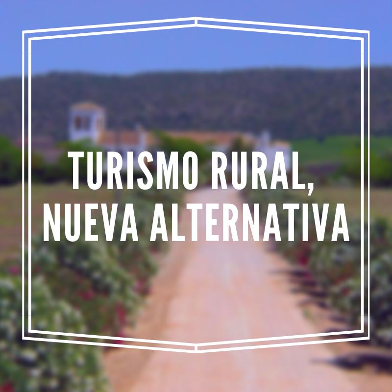Turismo rural nueva alternativa - Turismo rural, nueva alternativa