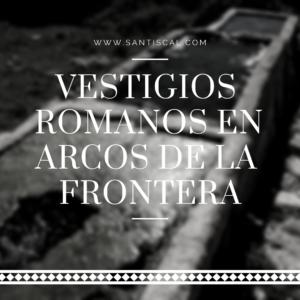 vestigios romanos santiscal 300x300 - Inicio