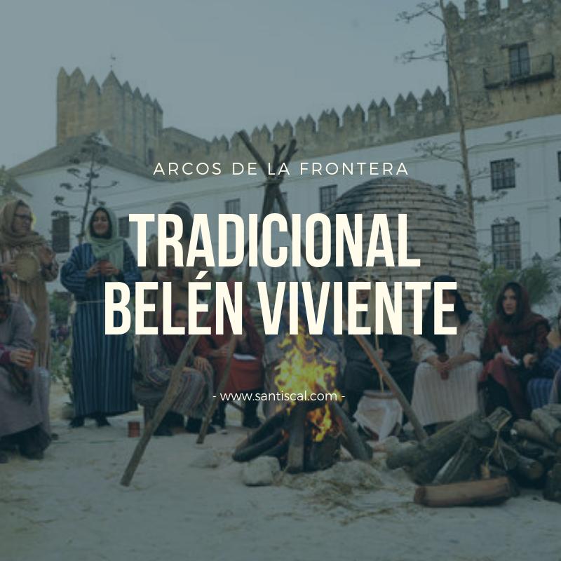 Tradicional Belén viviente de Arcos de la Frontera - Tradicional Belén viviente de Arcos de la Frontera