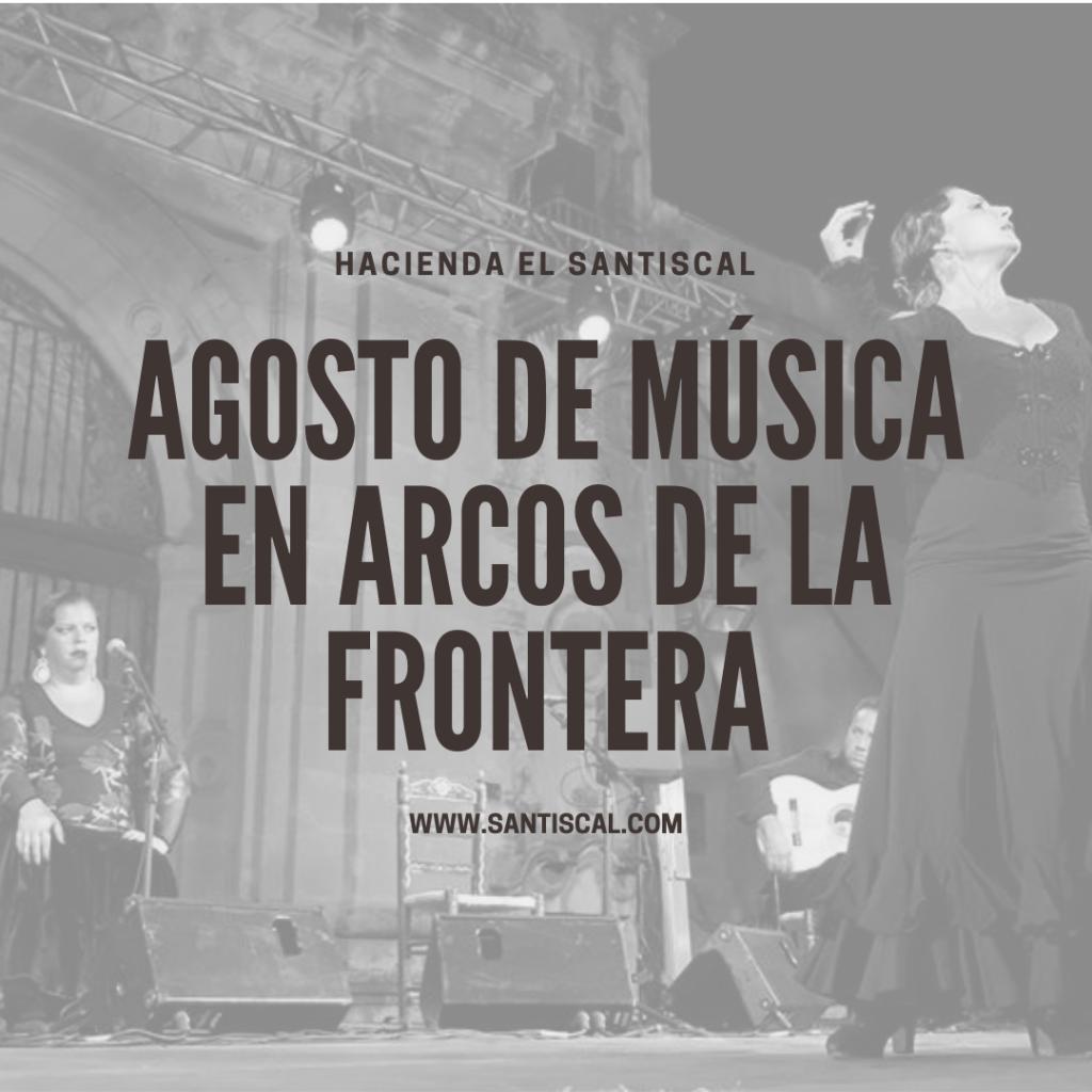 Agosto de música en Arcos de la Frontera 1024x1024 - Agosto de música en Arcos de la Frontera