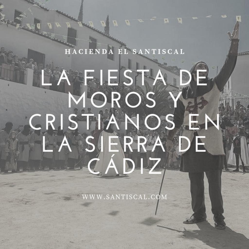 La fiesta de Moros y Cristianos en la Sierra de Cádiz 1024x1024 - La fiesta de Moros y Cristianos en la Sierra de Cádiz