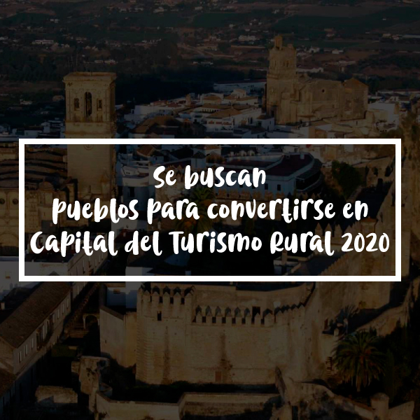 santis - Se buscan pueblos para convertirse en Capital del Turismo Rural 2020